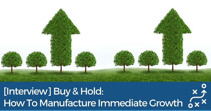 Immediate Growth in Buy & Hold deals