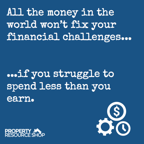 All the money in the world wont fix your financial challenges if you struggle to spend less than you earn